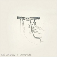 12. Jose Gonzalez – In Our Nature